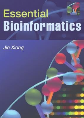 Essential Bioinformatics By Xiong, Jin
