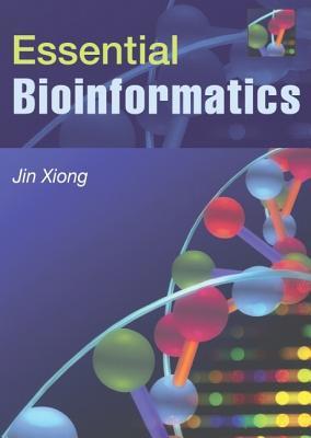 Essential Bioinformatics By Xiong, Jin